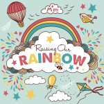 raising rainbow big